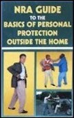 NRA Guide to the Basics of Personal Protection outside the Home Book Cover